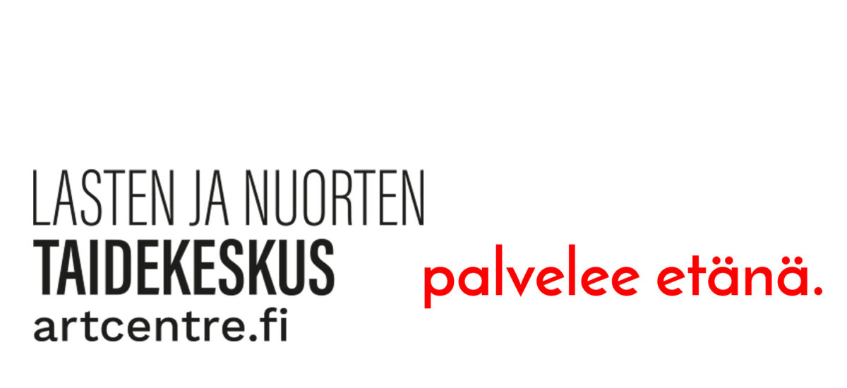 Valkoisella pohjalla Lasten ja nuorten taidekeskusen logo mustalla tekstillä. Punainen teksti : palvelee etänä.